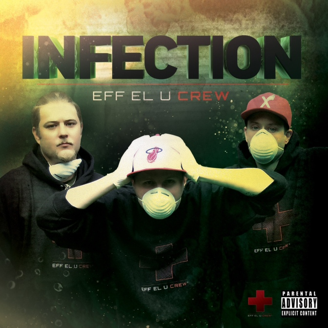Eff El U Crew – Infection